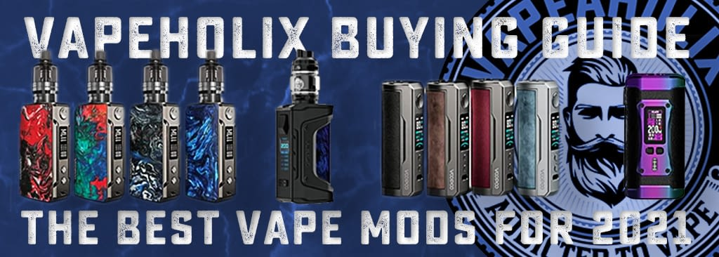 vapeoholix buying guide-the best vape mods for 2021